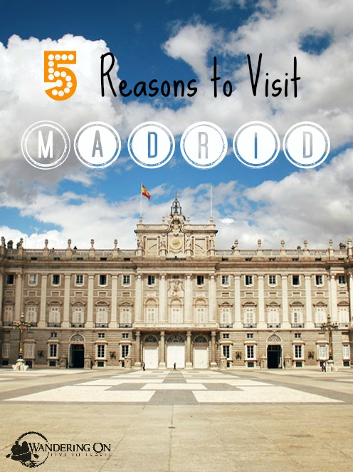 Pin it - 5 Reasons to visit Madrid