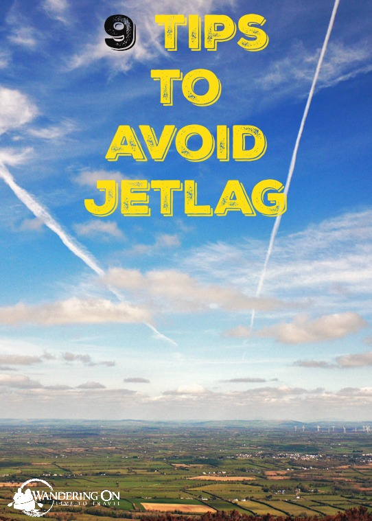 Pin it - 9 Tips to Avoid Jetlag