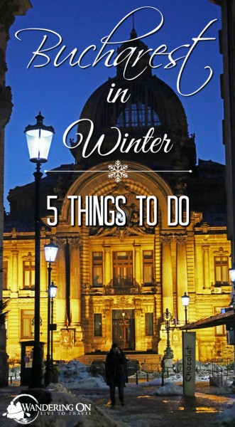 Pin it - Bucharest in Winter - 5 Things to do