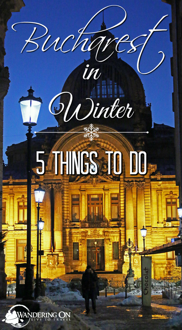 Pin it - Bucharest in Winter - 5 Things to do | Things to do in Bucharest in winter