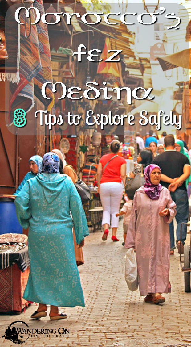 Pin it - Morocco's Fez Medina 8 tips to Explore Safely