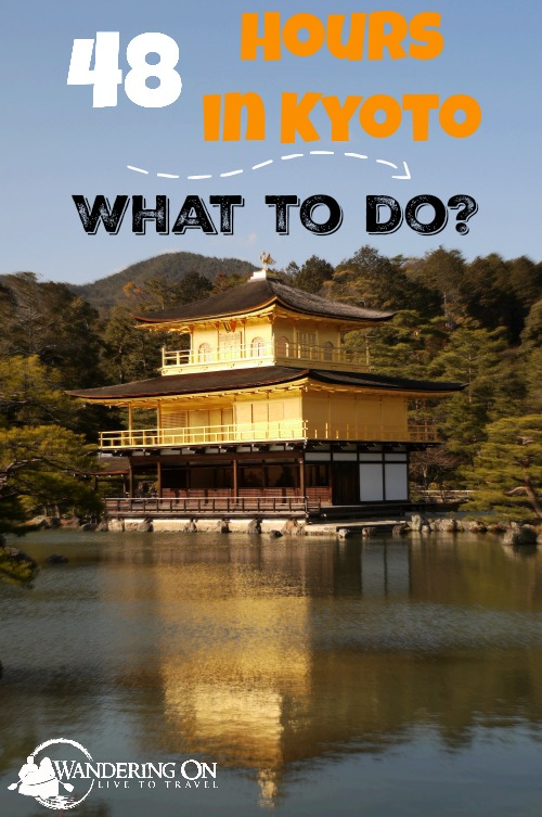 Pin it - What to do in 48 hours in Kyoto?