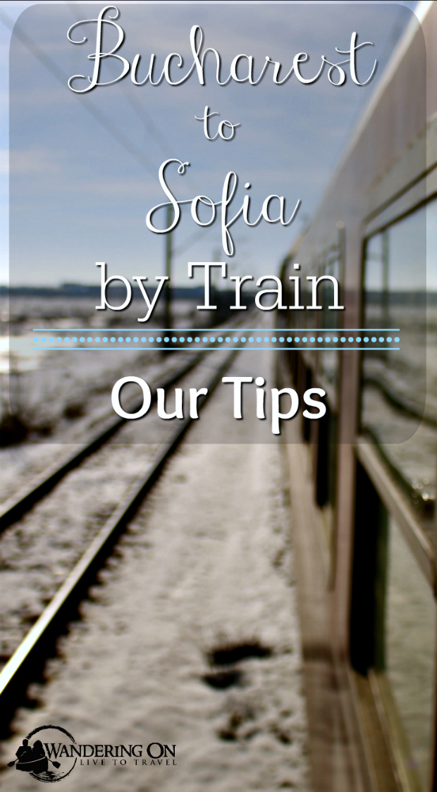 Taking the train from Bucharest to Sofia | Bucharest to Sofia by train - Our tips
