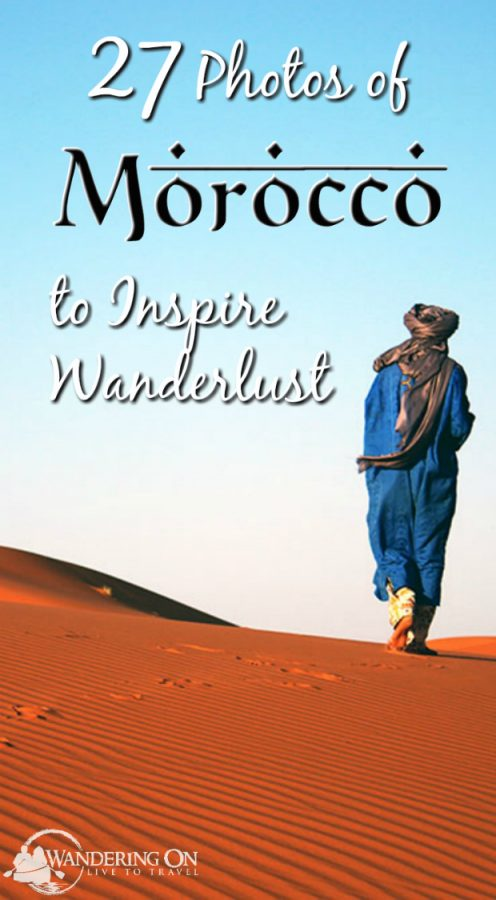 Pin it- 27 Photos of Morocco to Inspire Wanderlust