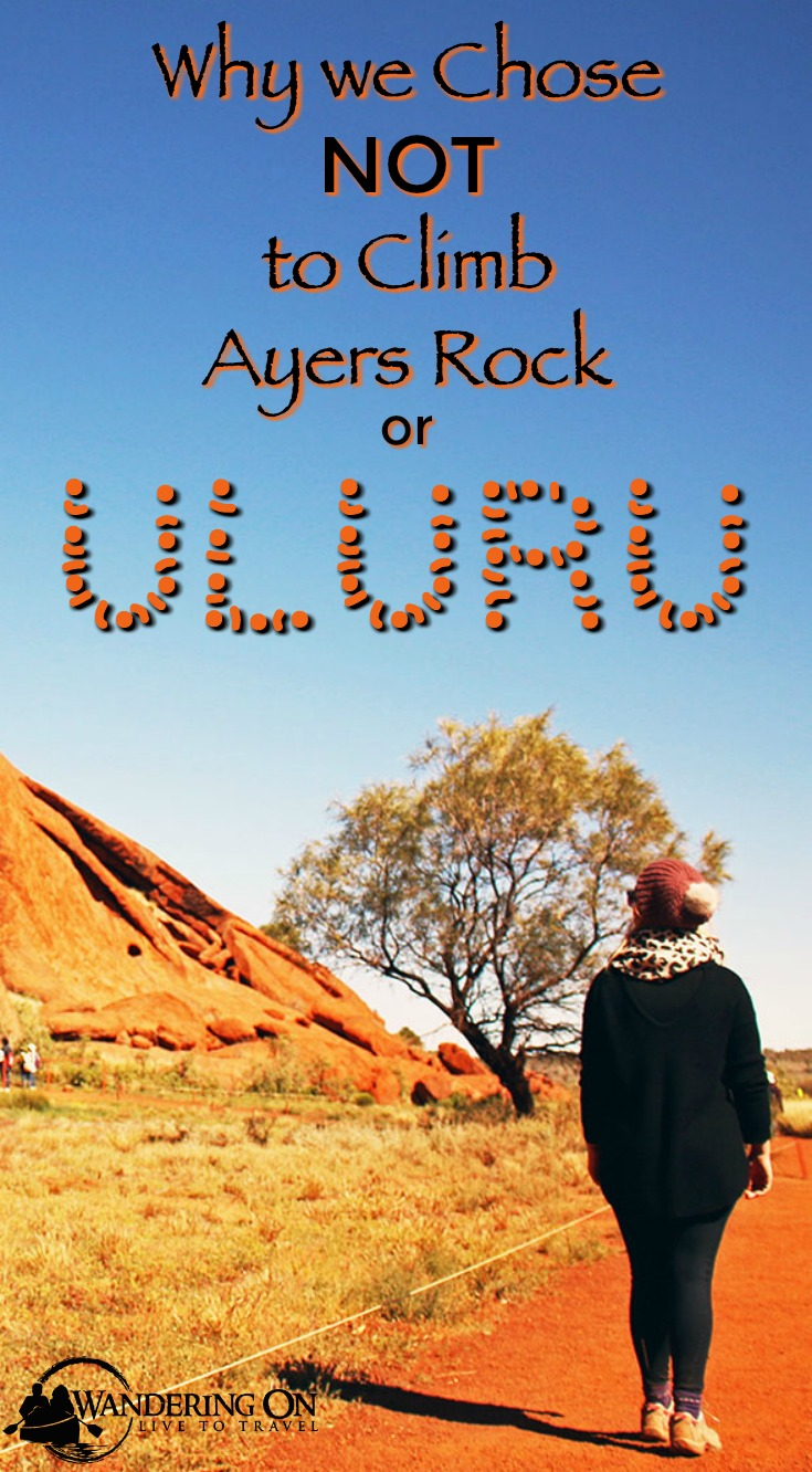 Pin it - Why We Chose NOT to Climb Uluru