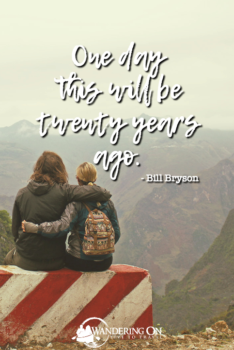 Best Travel Quotes Inspirational | travel quotes images | Travel Inspiration | famous travel quotes | One Day This Will Be Twenty Years Ago - Bill Bryson