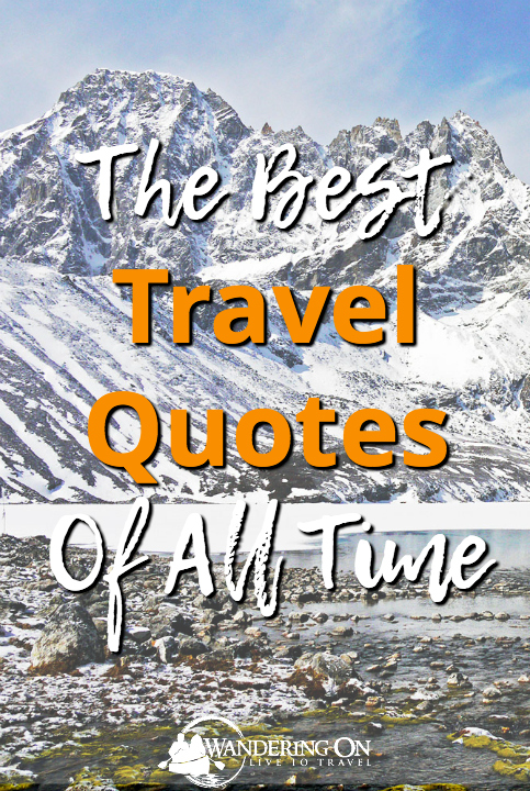 Some of the best travel quotes of all time. Inspirational, motivational famous travel quotes to fuel your wanderlust and thirst for adventure. These quotes will encourage your gypsy soul to get out and explore our beautiful world, from the mountains to the seas and everything in between. | travel quotes | travel quotes inspirational | travel quotes adventure | travel quotes wanderlust | travel quotes images | adventure quotes | journey quotes | road quotes | explore quotes